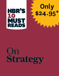 HBR's 10 Must Reads on Strategy--Only $24.95*